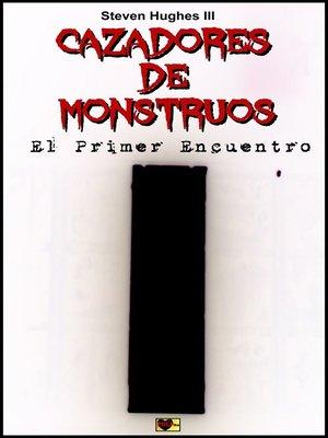 cover image of Cazadores de monstruos El primer encuentro