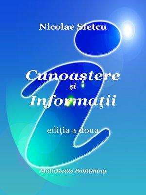 cover image of Cunoaștere și Informații