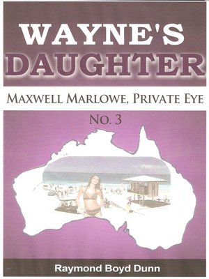 cover image of Maxwell Marlowe, Private Eye...Wayne's Daughter