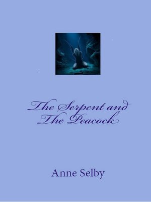 cover image of The Serpent and the Peacock