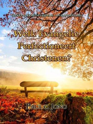 cover image of Preken Over Het Evangelie Van Matthéüs (III)--Welk Evangelie Perfectioneert Christenen?