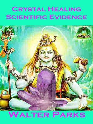 cover image of Crystal Healing Scientific Evidence