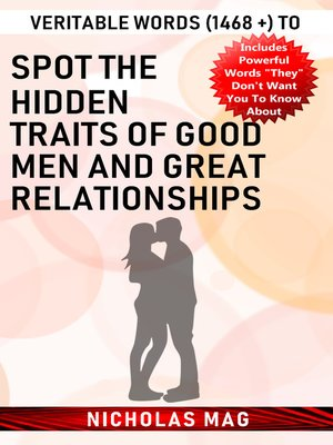 cover image of Veritable Words (1468 +) to Spot the Hidden Traits of Good Men and Great Relationships