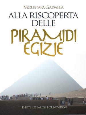 cover image of Alla riscoperta delle piramidi egizie