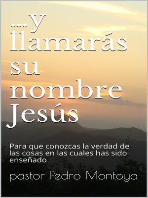 cover image of ...y llamarás su nombre JESÚS