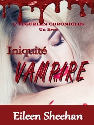 cover image of Iniquité Vampire; L'Tugurlan Chronicles (Livre 1)