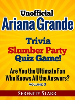 cover image of Unofficial Ariana Grande Trivia Slumber Party Quiz Game Volume 3