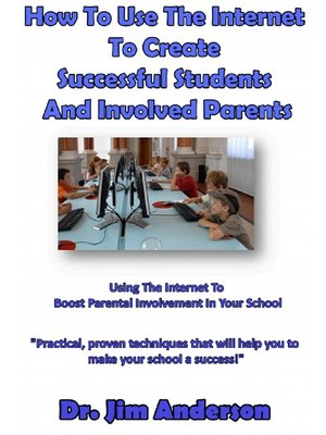 cover image of How to Use the Internet to Create Successful Students and Involved Parents