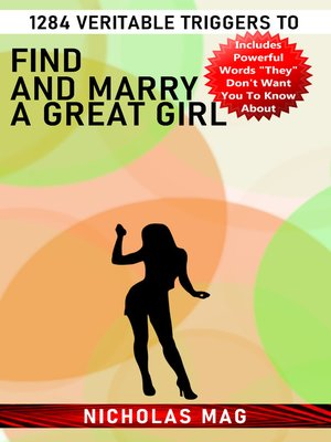 cover image of 1284 Veritable Triggers to Find and Marry a Great Girl