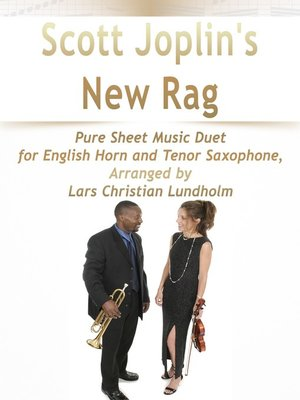 cover image of Scott Joplin's New Rag Pure Sheet Music Duet for English Horn and Tenor Saxophone, Arranged by Lars Christian Lundholm