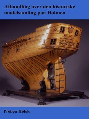 cover image of Afhandling over den historiske modelsamling paa Holmen