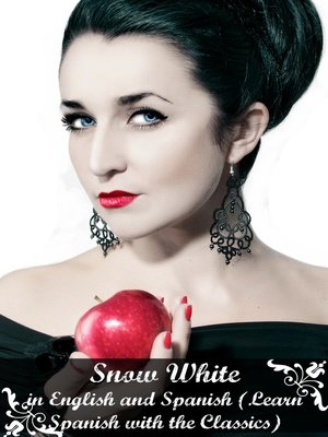cover image of Snow White in English and Spanish (Learn Spanish with the Classics)