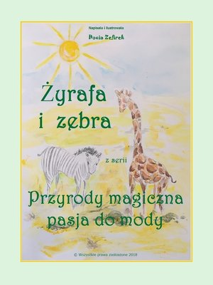 """cover image of Żyrafa i zebra z serii """"Przyrody magiczna pasja do mody"""""""