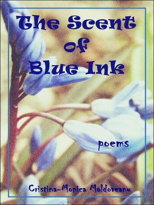 The Scent of Blue Ink by Cristina-Monica Moldoveanu · OverDrive