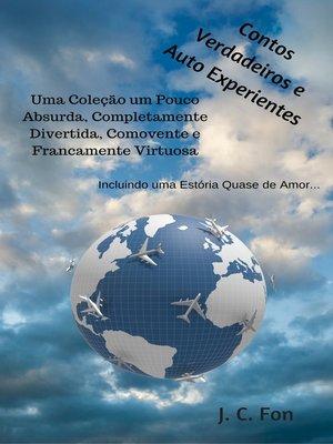 cover image of Contos Verdadeiros e Auto Experientes