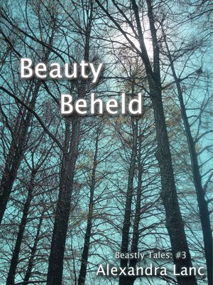 cover image of Beauty Beheld (Beastly Tales #3)