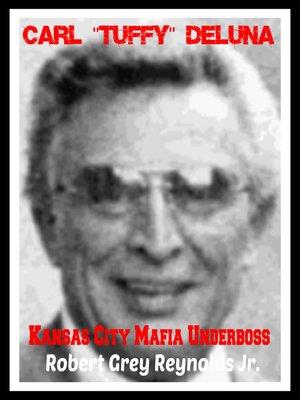 "cover image of Carl ""Tuffy"" DeLuna Kansas City Mafia Underboss"