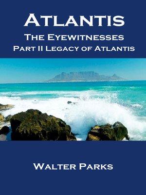 cover image of Atlantis the Eyewitnesses, Part II Legacy of Atlantis