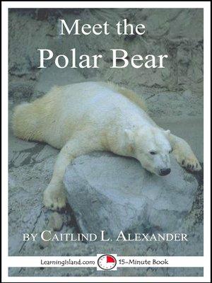 cover image of Meet the Polar Bear