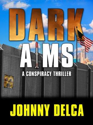 Dark Aims By Johnny Delca