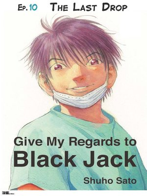 cover image of Give My Regards to Black Jack--Ep.10 the Last Drop (English version)