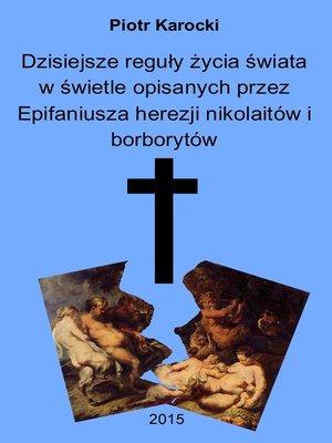 cover image of Dzisiejsze reguły życia świata w świetle opisanych przez Epifaniusza herezji nikolaitów i borborytów