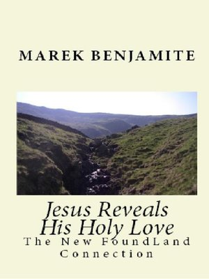 cover image of Jesus Reveals His Holy Love, the New FoundLand Connection