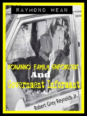 cover image of Raymond Wean Bonanno Family Enforcer and Government Informant