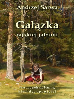 cover image of Gałązka rajskiej jabłoni. Prastare polskie baśnie, klechdy i opowieści