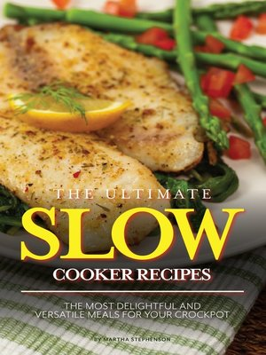 cover image of The Ultimate Slow Cooker Recipes
