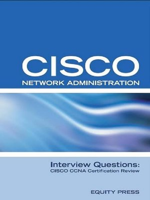 cover image of Cisco Network Administration Interview Questions