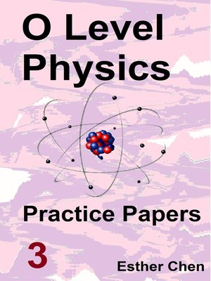 cover image of O level Physics Questions and Answer Practice Papers 3