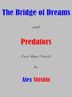 cover image of The Bridge of Dreams and Predators