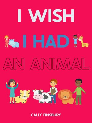 cover image of I Wish I Had an Animal