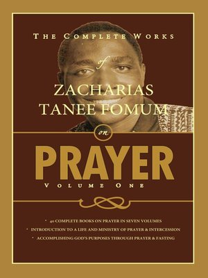 cover image of The Complete Works of Zacharias Tanee Fomum on Prayer (Volume One)