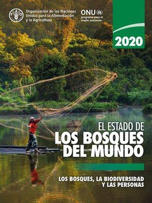 cover image of El estado de los bosques del mundo 2020