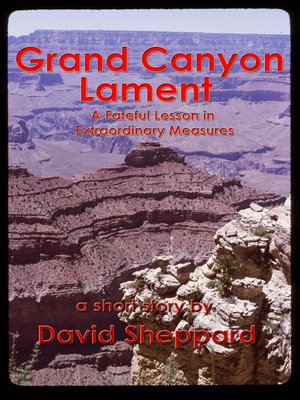 cover image of Grand Canyon Lament, a Fateful Lesson in Extraordinary Measures