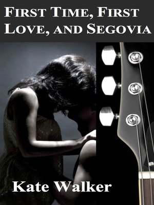 cover image of First Time, First Love, and Segovia
