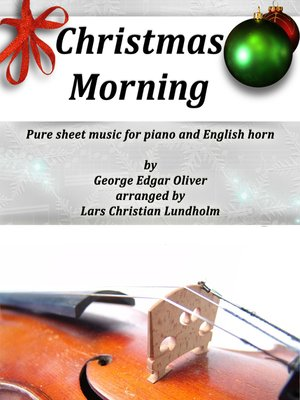 cover image of Christmas Morning Pure sheet music for piano and English horn by George Edgar Oliver arranged by Lars Christian Lundholm