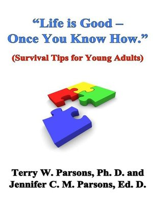 "cover image of ""Life is Good--Once You Know How."" (Survival Tips for Young Adults)"