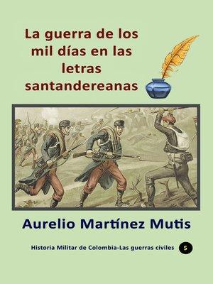 cover image of La guerra de los mil días en las letras santandereanas