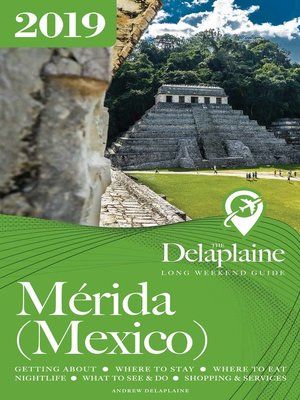 cover image of Merida (Mexico)--The Delaplaine 2019 Long Weekend Guide