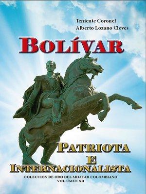 cover image of Bolívar patriota e internacionalista