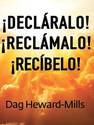 cover image of ¡Decláralo! ¡Reclámalo! ¡Recíbelo!