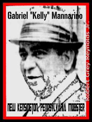 "cover image of New Kensington, Pennsylvania Mobster Gabriel ""Kelly"" Mannarino"