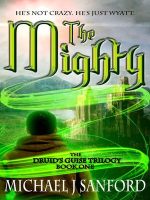cover image of The Mighty (Book One of the Druid's Guise Trilogy)
