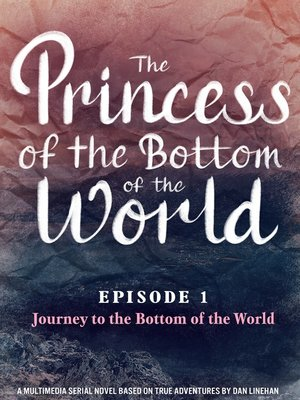 cover image of The Princess of the Bottom of the World (Episode 1)