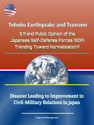 cover image of Tohoku Earthquake and Tsunami--3.11 and Public Opinion of the Japanese Self-Defense Forces (SDF)