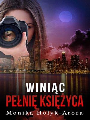 cover image of Winiąc pełnię księżyca