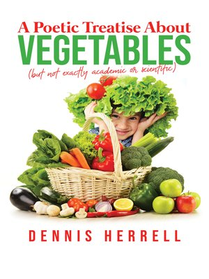 cover image of A Poetic Treatise About Vegetables